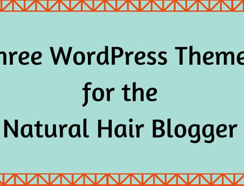 Three WordPress Themes for the Natural Hair Blogger