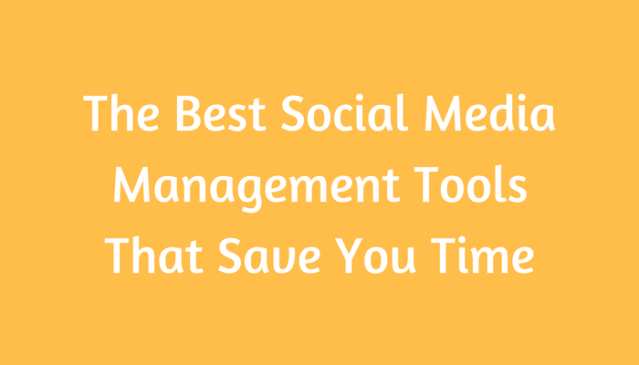 The Best Social Media Management Tools That Save You Time