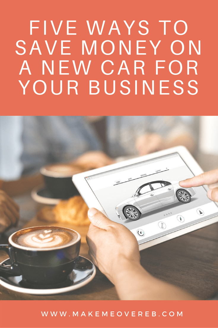 Five Ways to Save Money on a New Car For Your Business