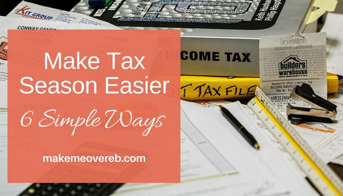 6 Simple Ways to Make Tax Season Easier