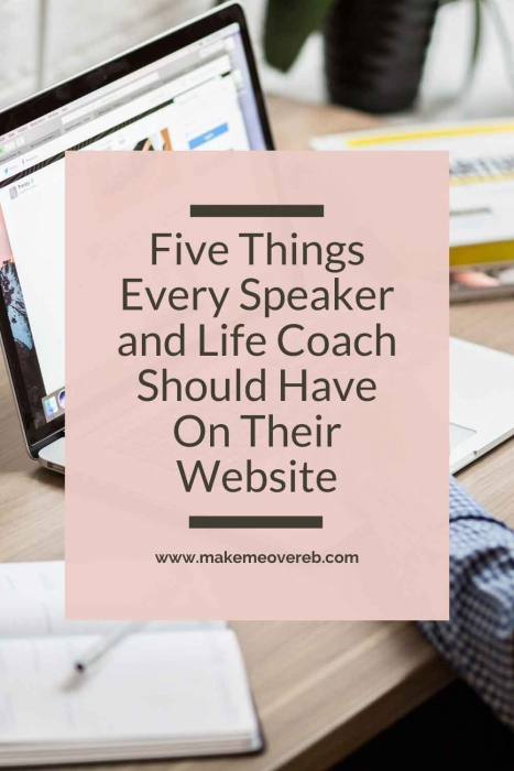 Five Things Every Speaker and Life Coach Should Have on their Website Pin