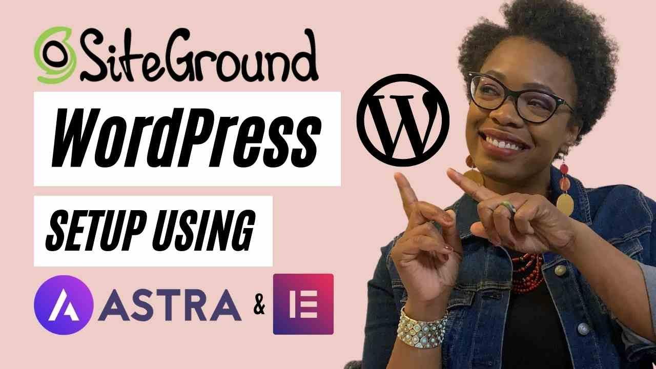 Siteground WordPress Setup Using Astra and Elementor